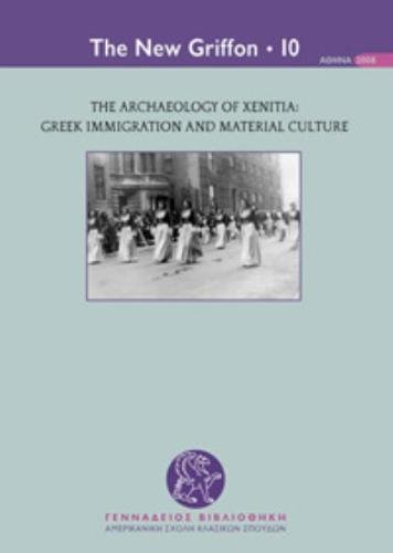 Download The Archaeology of Xenitia: Greek Immigration and Material Culture (The New Griffon) 9608696062