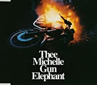 ELECTRIC CIRCUS by THEE MICHELLE GUN ELEPHANT (2003-10-11)