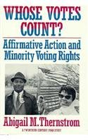 Whose Votes Count?: Affirmative Action and Minority Voting Rights (Twentieth Century Fund Study)