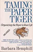 Taming the Paper Tiger: Organizing the Paper in Your Life