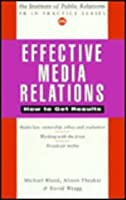 EFFECTIVE MEDIA RELATIONS (Pr in Practice)