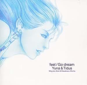 feel / Go dream ユウナ&ティーダ