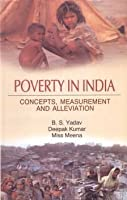 Poverty in India: Concepts, Measurement and Alleviation