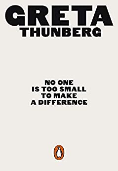 No One Is Too Small to Make a Difference by [Thunberg, Greta]