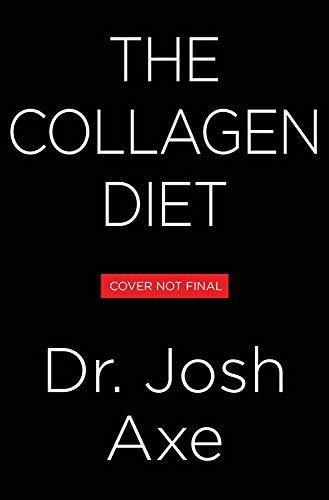 The Collagen Diet: A 21-Day Plan for Sustained Weight Loss, Glowing Skin, Great Gut Health, and a Younger You (English Edition)