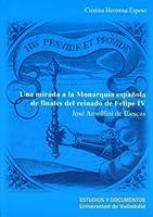 Una mirada a la monarquía española de finales del reinado de Felipe IV : José Arnolfini de Illescas