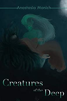 Creatures of the Deep (Creatures Series Book 1) by [Monich, Anastasia]