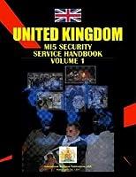Uk Mi5 Security Service Handbook (World Strategic and Business Information Library)
