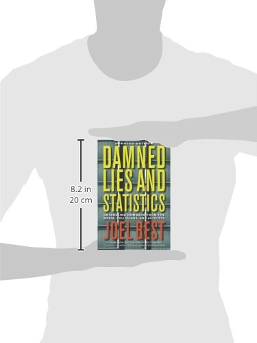 more damned lies and statistics by joel best More damned lies and statistics: how numbers confuse public issues ebook: joel best: amazonca: kindle store.