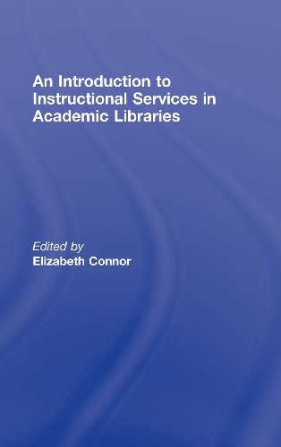 Download An Introduction to Instructional Services in Academic Libraries 0789037076