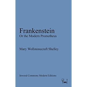 Frankenstein: Or the Modern Prometheus (Inwood Commons Modern Editions)