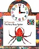 Tell Time with The Very Busy Spider (The World of Eric Carle) [ボードブック] / Eric Carle (著); Grosset & Dunlap (刊)