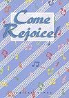 Come Rejoice!