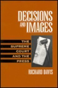 Download Decisions and Images: The Supreme Court and the Press 0130345059
