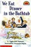 We Eat Dinner in the Bathtub (Hello Reader!)