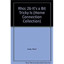 Rhcc 2b It's a Bit Tricky Is (Home Connection Collection)