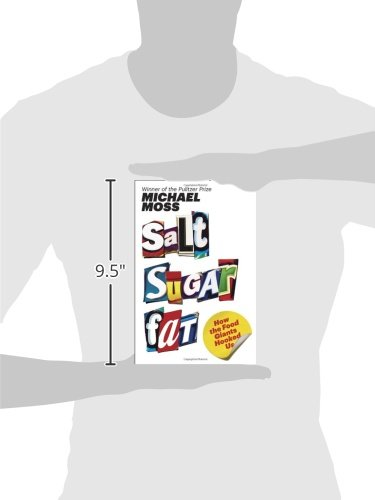 sugar salt fat chap 4 This entry was posted in books and tagged book, diet, food science, health, how the food giants hooked us, michael moss, moss, nutrition science, processed food, review, salt sugar fat, salt sugar fat book, salt sugar fat: how the food giants hooked us, sparknotes, summary, synopsis by the book reporter.