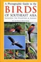 A Photographic Guide to the Birds of Southeast Asia: Including the Philippines and Borneo (Helm Field Guides)