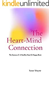 The Heart-Mind Connection: The Science of A Healthy Heart & Happy Brain (English Edition)