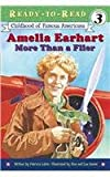 Amelia Earhart: More Than a Flier (Ready to Read Level 3)