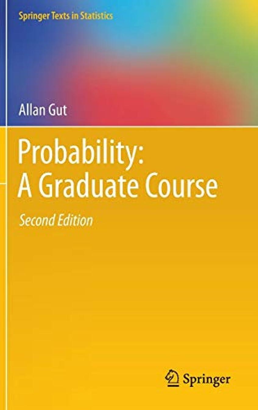 笑管理する不条理Probability: A Graduate Course (Springer Texts in Statistics)