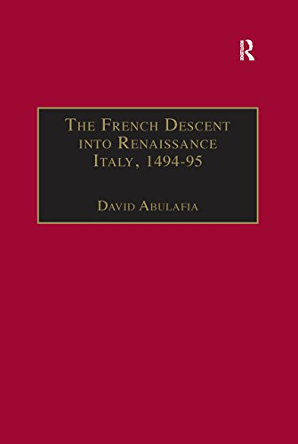 The French Descent into Renaissance Italy, 1494–95: Antecedents and Effects (English Edition)