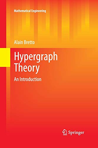 Download Hypergraph Theory: An Introduction (Mathematical Engineering) 3319033700