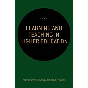 Learning and Teaching in Higher Education (SAGE Library of Educational Thought & Practice)