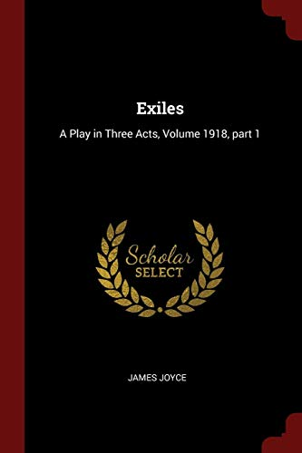 Download Exiles: A Play in Three Acts, Volume 1918, Part 1 1375780565