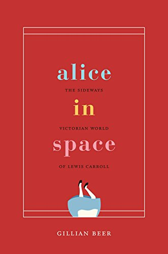 Alice in Space: The Sideways Victorian World of Lewis Carroll