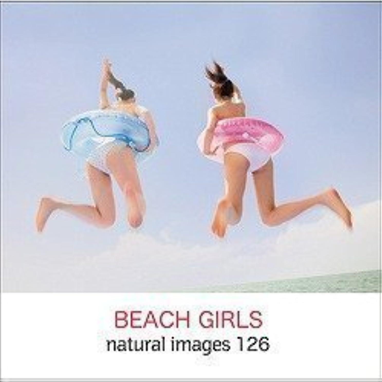 消毒剤おしゃれじゃない寄付するnaturalimages Vol.126 BEACH GIRLS
