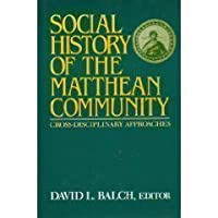 Social History of the Matthean Community: Cross-Disciplinary Approaches