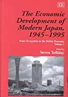 The Economic Development of Modern Japan, 1945-1995: From Occupation to the Bubble Economy (Elgar Mini Series)