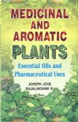 Medicinal and Aromatic Plants: Essentials Oils and Pharmaceutical Use