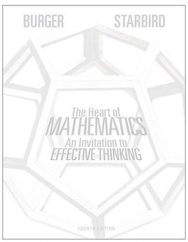 Download The Heart of Mathematics: An Invitation to Effective Thinking (Key Curriculum Press) 1118156595