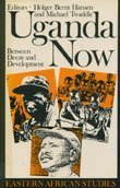 Uganda Now: Between Decay and Development (Eastern African Studies)