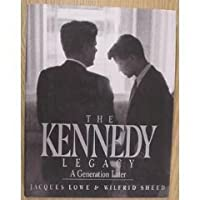 The Kennedy Legacy: A Generation Later