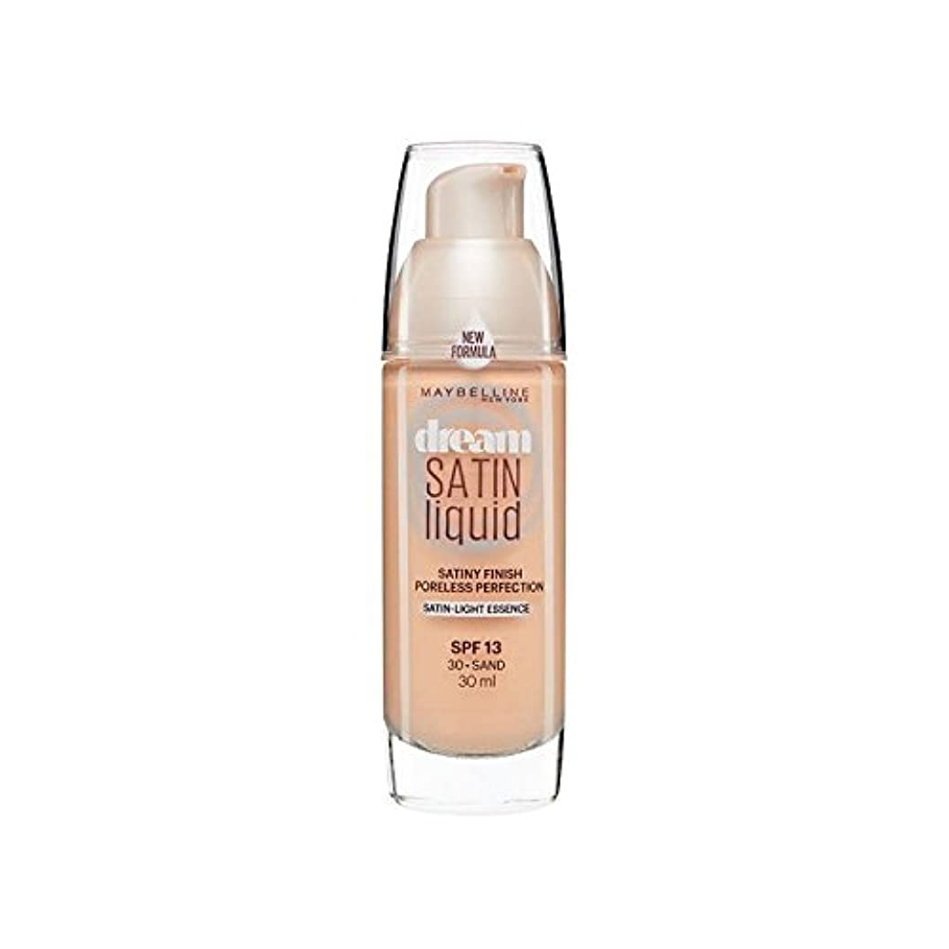 ラフ真空インスタンスMaybelline Dream Satin Liquid Foundation 30 Sand 30ml (Pack of 6) - メイベリン夢サテンリキッドファンデーション30砂の30ミリリットル x6 [並行輸入品]