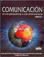 Comunicacion/ Communication: De Los Jeroglificos a Los Hipervinculos