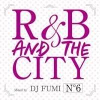 R&B・洋楽・アリアナ・グランデR&B And The City -No.6- / DJ Fumi
