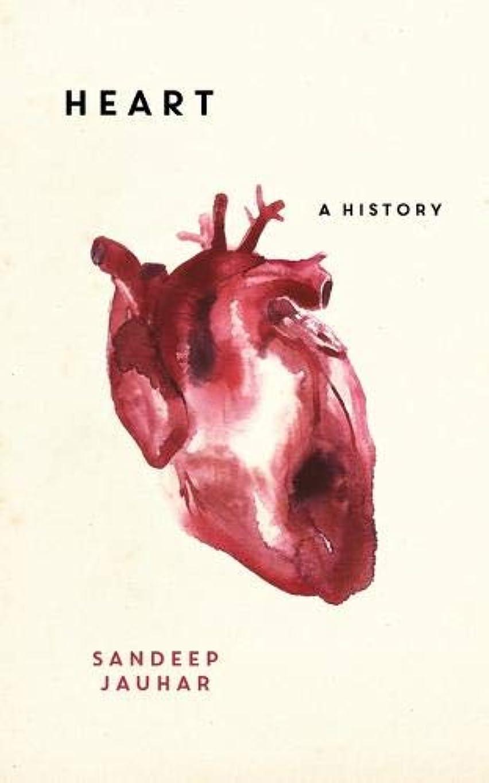 苦行クラフト不公平Heart: A History: Shortlisted for the Wellcome Book Prize 2019