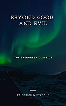 BEYOND GOOD AND EVIL: Illustrated (Evergreen Classics) by [Nietzsche, Friedrich]