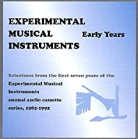 Experimental Musical Instruments - Early Years【CD】 [並行輸入品]
