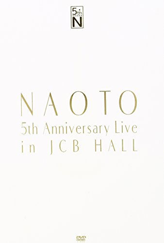 NAOTO 5th Anniversary Live in JCB Hall [DVD]