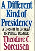 Different Kind of Presidency: A Proposal for Breaking the Political Deadlock