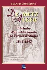De Metz à Alger : Itinéraire d'un soldat lorrain de l'armée d'Afrique 1845-1847
