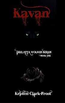 Kavan (Drelatta Wolves Series Book 1) by [Clark-Frost, Kristen]