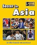 Soccer in Asia (Smart About Sports: Soccer)