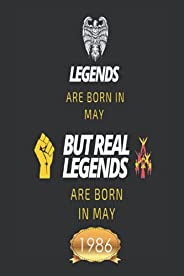 Legends are born in May but real legends are in May 1986: Happy 35th Birthday 35 Years Old Gift for Boys &