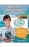 Google Earth & Google Docs: Cross-Curricular Classroom Activities (Tech Tools)